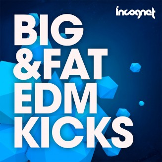 Incognet Big & Fat EDM Kicks