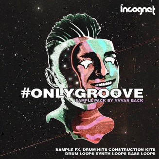 #Onlygroove Sample Pack by Yvvan Back